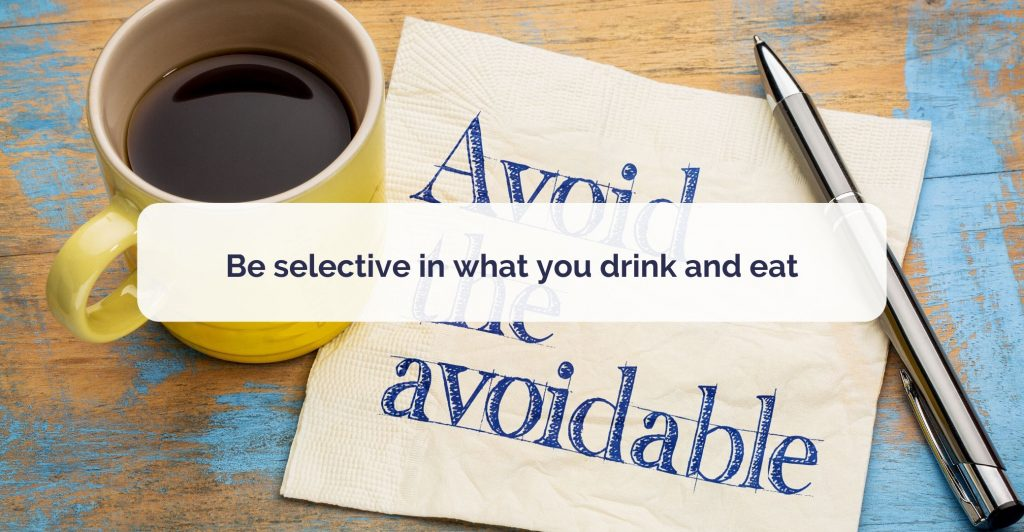 a cup of coffee a pens and a tissue with 'avoid the avoidable' text. Caption 'Be selective in what you drink and eat'