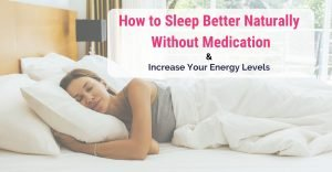 woman sleeping and smiling in large bed full of while clean linen, in early morngin light. Caption 'How to sleep better naturally without medication & Increase your energy level'